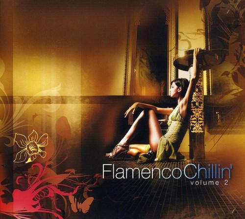 Vol. 2-Flamenco Chillin [Import]