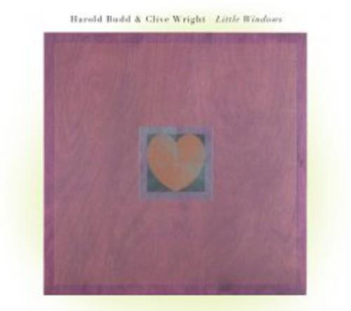 Harold Budd & Clive Wright - Little Windows