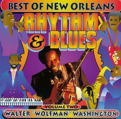 Walter Washington - Vol. 2-Best Of New Orleans Rhy