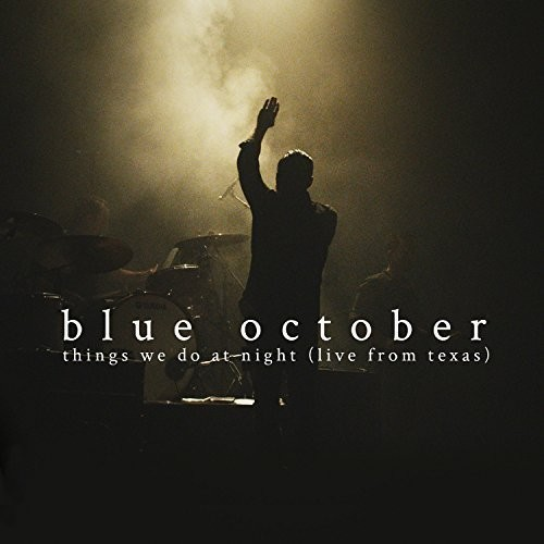 Blue October - Things We Do at Night - Live from Texas