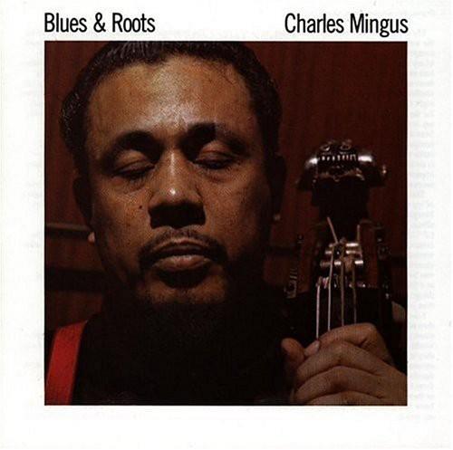 Charles Mingus - Blues & Roots [Import]