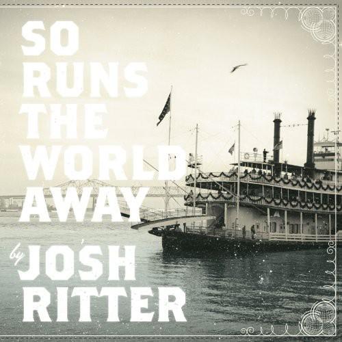 Josh Ritter - So Runs The World Away