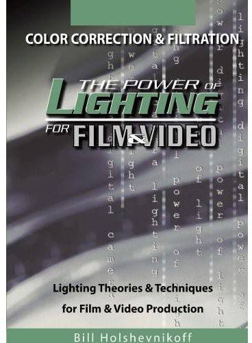The Power of Lighting for Film and Video: Color Correction and Filtration
