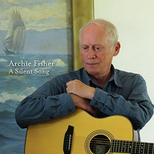 Archie Fisher - A Silent Song