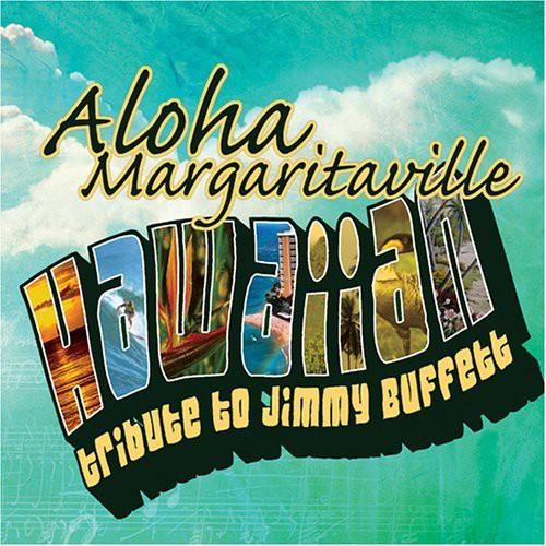 Aloha Margaritaville: Hawaiian Tribute To Jimmy Buffett
