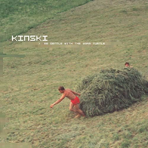 Kinski - Be Gentle With The Warm Turtle