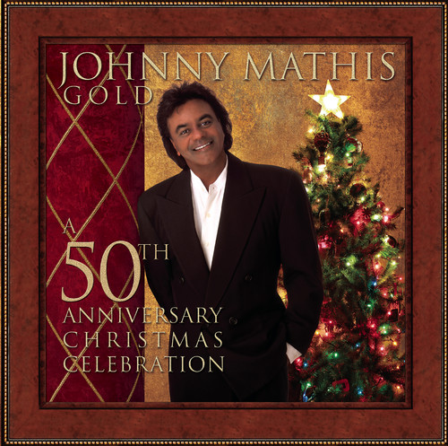 Johnny Mathis - Johnny Mathis Gold: A 50th Anniversary Christmas Celebration