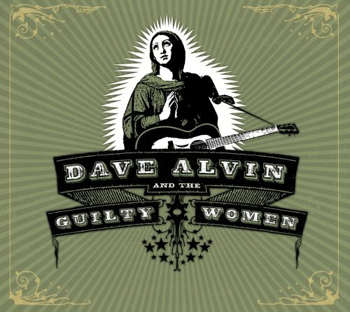 Dave Alvin & The Guilty Women - Dave Alvin and The Guilty Women