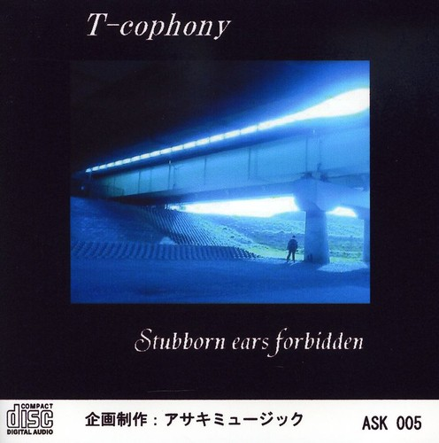 T-Cophony : Stubborn Ears Forbidden