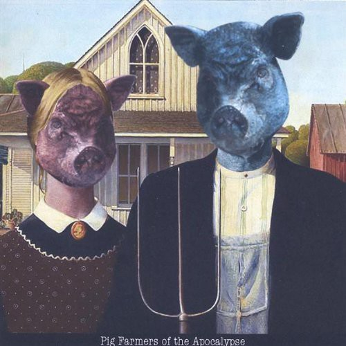 Pig Farmers of the Apocalypse
