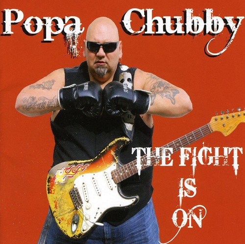 Popa Chubby - Fight Is On [Import]