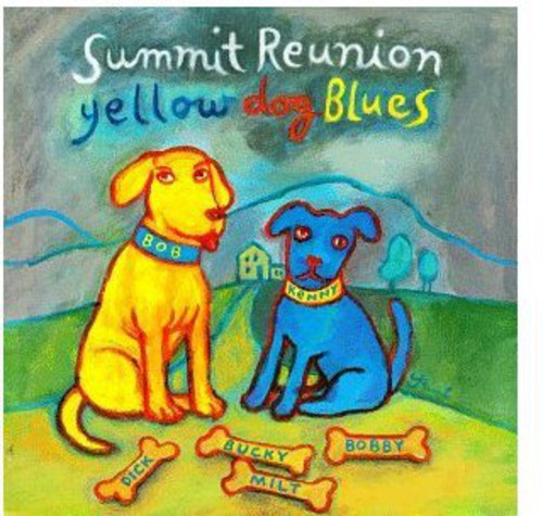 Summit Reunion /  Yellow Dog Blues