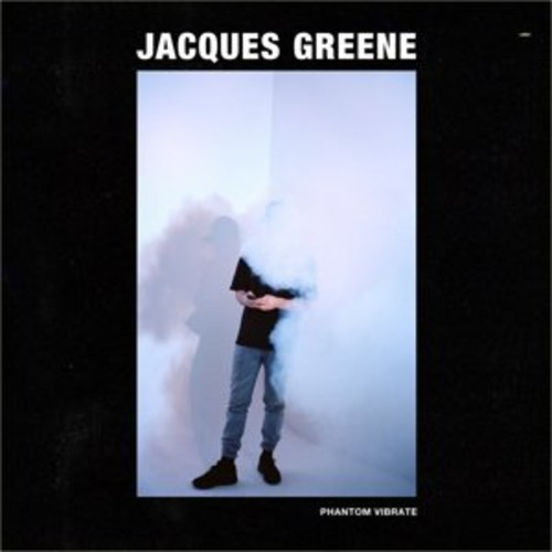 Jacques Greene - Phantom Vibrate EP