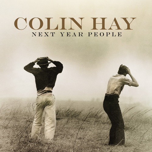 Colin Hay - Next Year People [Deluxe Edition]
