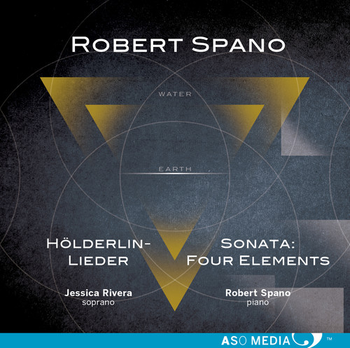 Robert Spano: HOlderlin-Lieder & Sontata: Four Elements