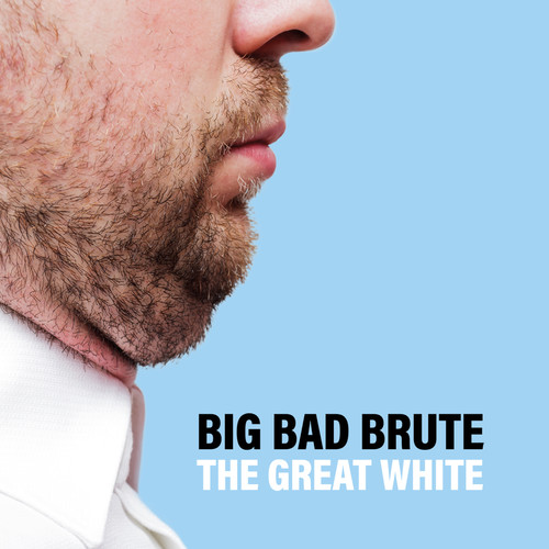 Big Bad Brute - The Great White