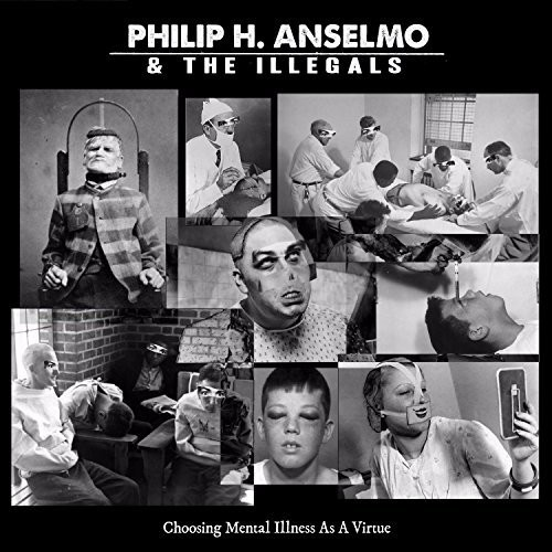 Philip Anselmo & Illegals - Choosing Mental Illness As A Virtue