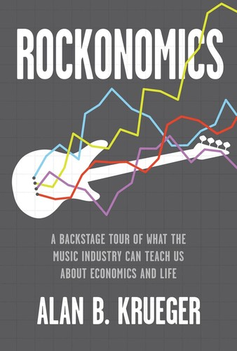 - Rockonomics: A Backstage Tour of What the Music Industry Can Teach Us About Economics and Life