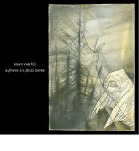 Von Steve Till - A Grave Is A Grim Horse
