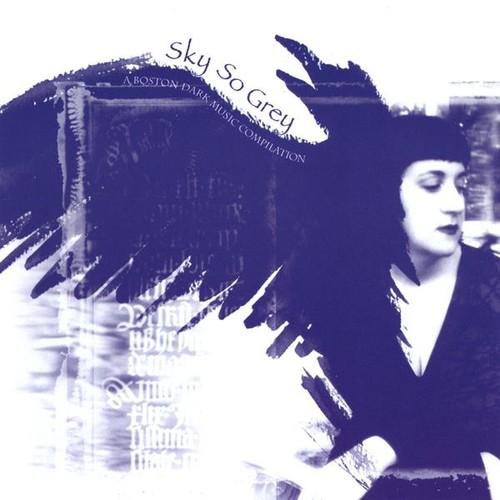 Sky So Grey-A Boston Dark Music Compilation /  Various