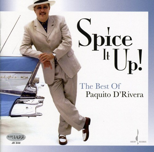 Paquito Drivera - Spice It Up: The Best Of Paquito D'rivera
