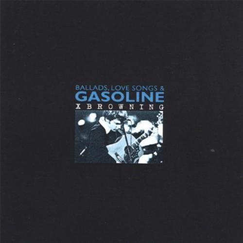 Ballads Love Songs & Gasoline