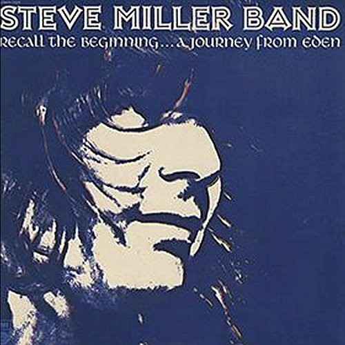 Steve Miller-Recall The Beginning: A Journey From Eden
