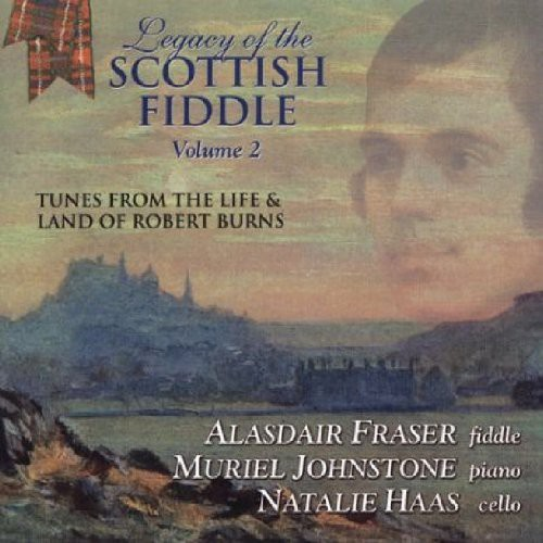 Fraser/Johnstone/Haas - Legacy Of The Scottish Fiddle, Vol. 2: Music From The Life and LandOf Robert Burns