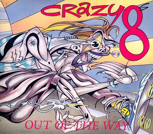 Crazy 8's - Out of the Way