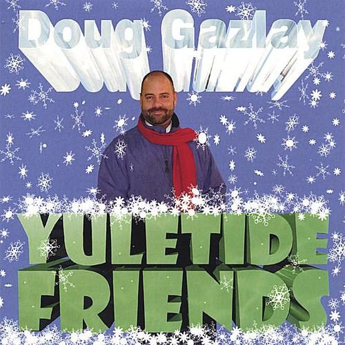 Doug Gazlay-Yuletide Friends