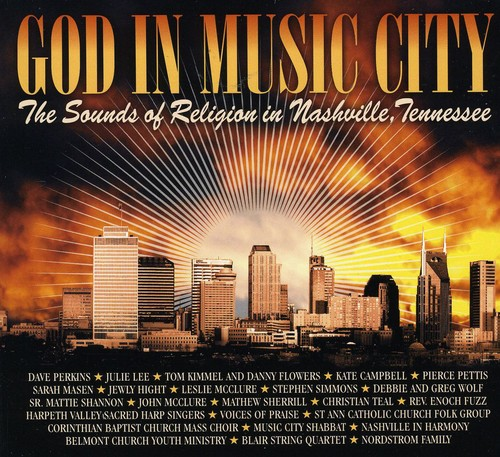 God in Music City: The Sounds of Religion in Nashv