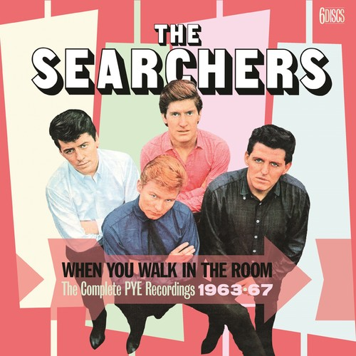 Searchers - When You Walk In The Room: Complete Pye Recordings 1963-1967