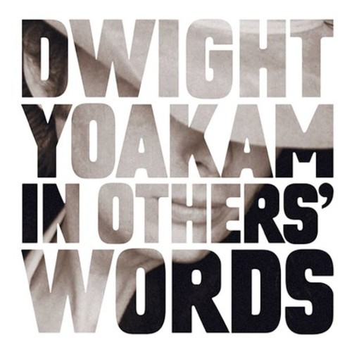 Dwight Yoakam-In Other's Words