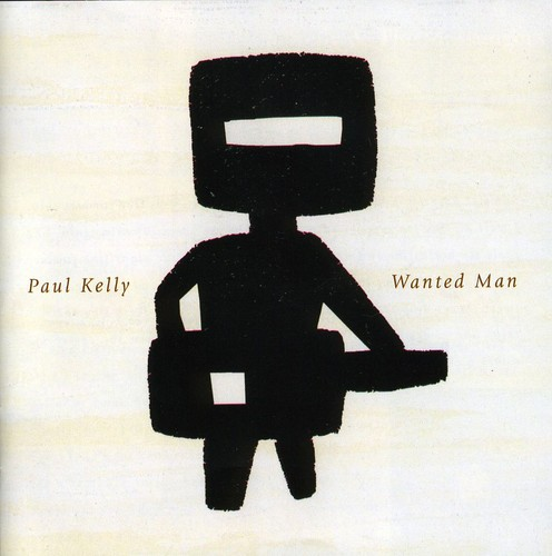 Paul Kelly - Wanted Man [Import]