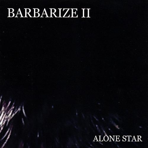 Barbarize 2-Alone Star
