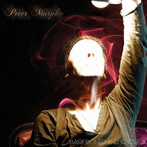 Peter Murphy - Bare-boned & Sacred