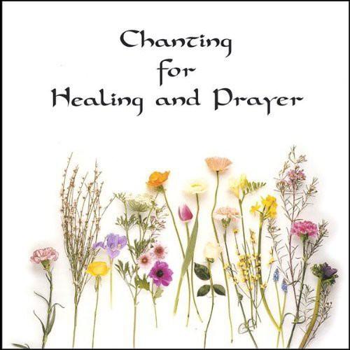 Chanting for Healing & Prayer