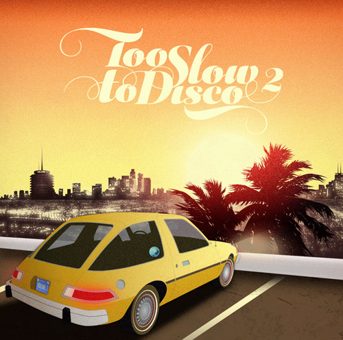 Too Slow to Disco 2