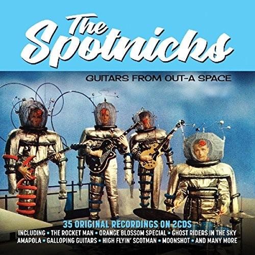 Spotnicks - Guitars From Out-A Space