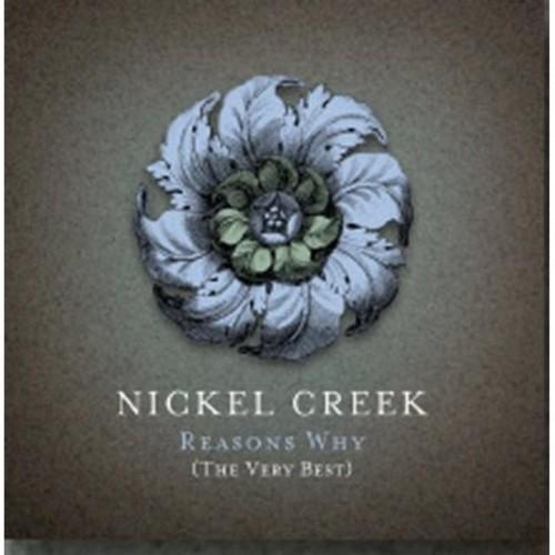 Nickel Creek - Reasons Why: The Very Best [w/DVD])