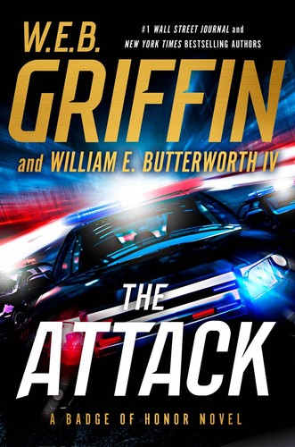 - The Attack: A Badge of Honor Novel