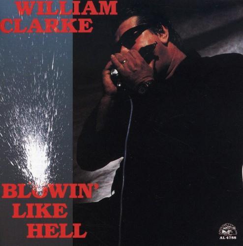 William Clarke - Blowin Like Hell