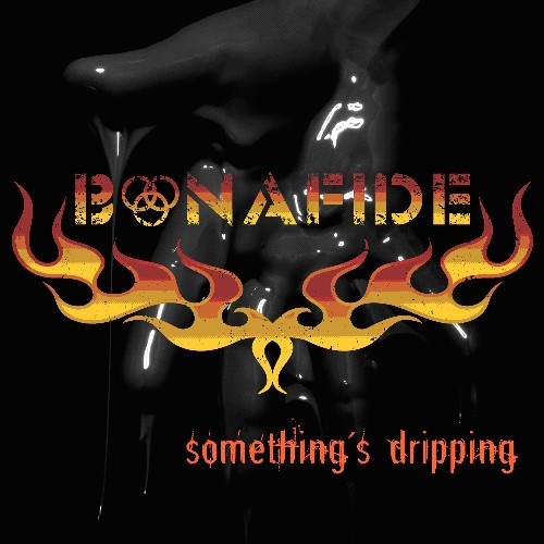 Bonafide - Somethings Dripping
