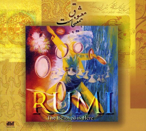 Rumi: Beloved Is Here
