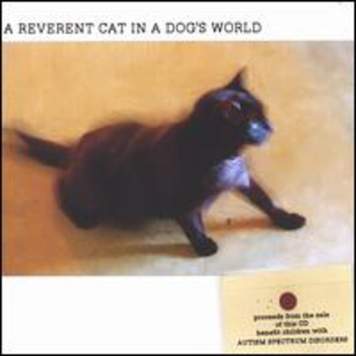 Reverent Cat in a Dog's World /  Various