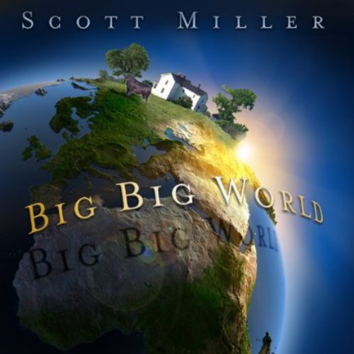 Scott Miller And The Commonwealth - Big Big World