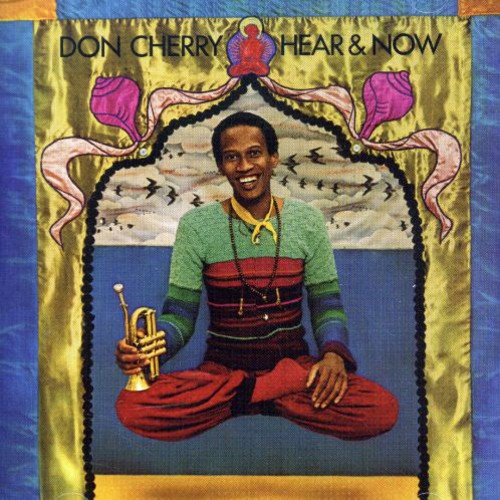 Don Cherry (Trumpet) - Hear and Now
