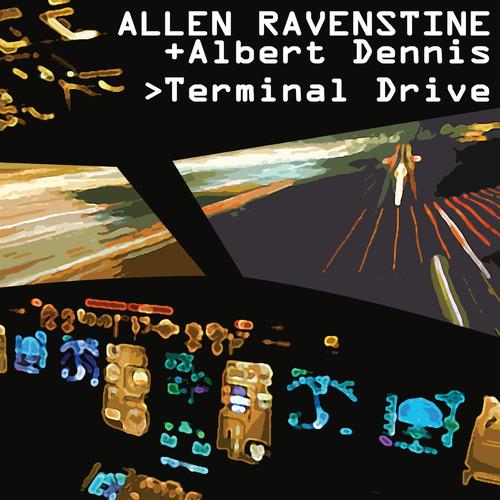 Allen Ravenstine / Dennis,Albert - Terminal Drive