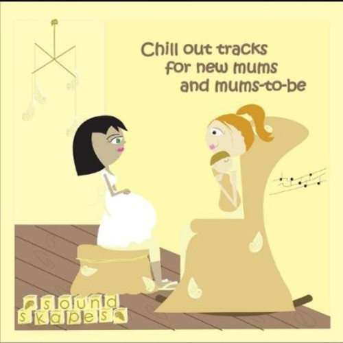 Chill Out Tracks for New Mums & Mums-To-Be