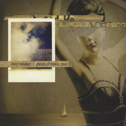 Davy Mooney - Ghosts Of Musicpast